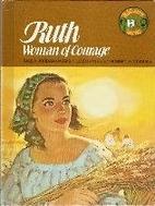 Ruth: Woman of Courage by Paula Jordan…