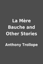 La Mère Bauche and Other Stories by…
