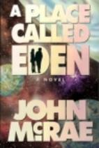 A Place Called Eden by John McRae