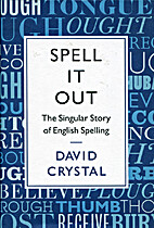 Spell It Out: The Curious, Enthralling and…