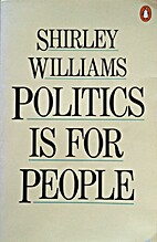 Politics is for People by Shirley Williams