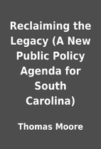 Reclaiming the Legacy (A New Public Policy…