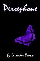 Persephone by Lavender Youko