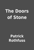 The Doors of Stone by Patrick Rothfuss