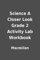Science A Closer Look Grade 2 Activity Lab…