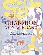 Charmion von Wiegand: Improvisations, 1945…