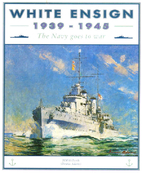 White Ensign: 1939-1945. The Navy Goes to…
