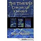 Timeweb Chronicles Omnibus by Brian Herbert