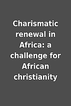 Charismatic renewal in Africa: a challenge…