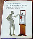 Three generations of twentieth-century art;…