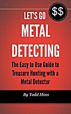 Let's Go Metal Detecting: The Easy to…