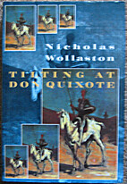 Tilting at Don Quixote by Nicholas Wollaston