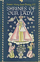 Shrines of Our Lady by Mary Jean Dorcy