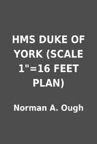 HMS DUKE OF YORK (SCALE 1=16 FEET PLAN) by…