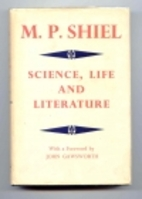 Science, Life and Literature by M. P. Shiel