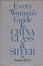 Every woman's guide to china, glass, &…