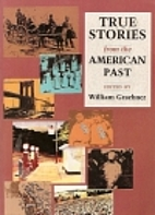 True Stories From The American Past (Vol. I,…