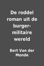 De roddel roman uit de burger-militaire…