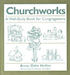 Churchworks: A well-body book for…
