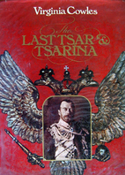 The Last Tsar and Tsarina by Virginia Cowles