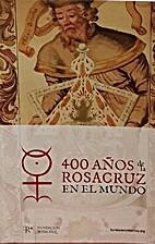 400 Años de la Rosacruz en el mundo by…