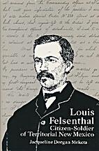 Louis Felsenthal, citizen-soldier of…