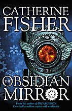 The Obsidian Mirror by Catherine Fisher