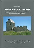 Schutzort, Schauplatz, Statussymbol Burgen…