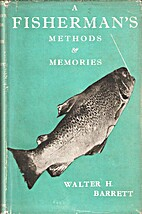 A fisherman's methods and memories by Walter…