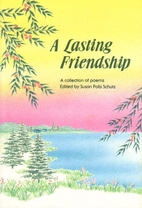 A Lasting Friendship: A Collection of Poems…