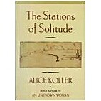 The Stations of Solitude by Alice Koller