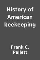 History of American beekeeping by Frank C.…