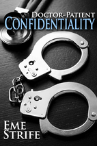 Doctor-Patient Confidentiality: Volume One…