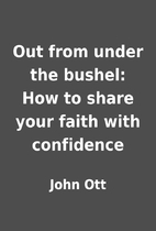 Out from under the bushel: How to share your…