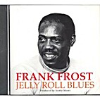 Jelly roll blues by Frank Frost