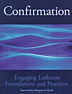 Confirmation : engaging Lutheran foundations…