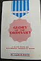 The glory of the ordinary by Jack Exum