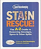 Good Housekeeping Stain Rescue!: The A-Z…