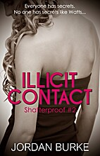 Illicit Contact (Shatterproof Book 2) by…