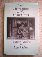 From Humanism to the Humanities by Anthony…