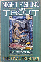 Night Fishing for Trout: The Final Frontier