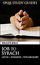 Latin Vulgate Bible: Job to Syrach (SPQR…