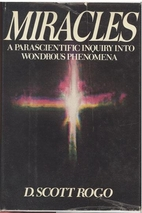 Miracles, a Parascientific Inquiry into…