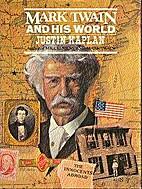 Mark Twain and His World by Justin Kaplan