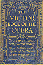 The Victor Book of the Opera by Samuel…