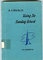 A church using its Sunday school by J. N.…