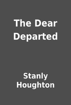 The Dear Departed by Stanly Houghton