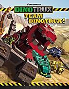 Dinotrux: Team Dinotrux! by DreamWorks…