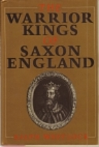 The Warrior Kings of Saxon England by Ralph…