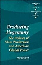 Producing Hegemony (Cambridge Studies in…